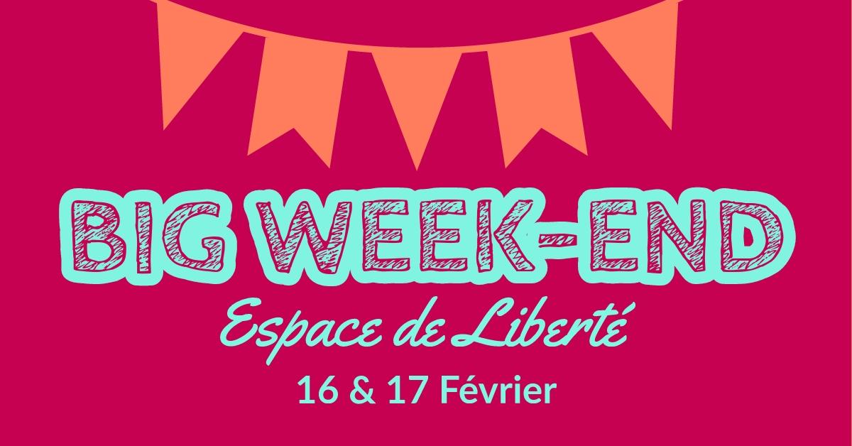 Le BIG WEEK-END